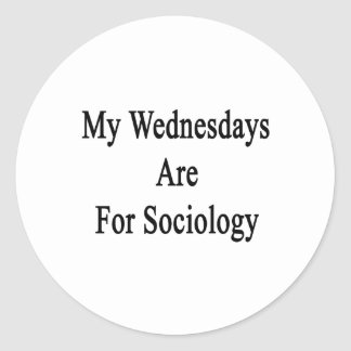 My Wednesdays Are For Sociology Round Sticker