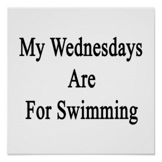 My Wednesdays Are For Swimming Poster