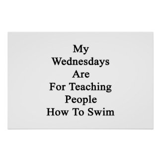 My Wednesdays Are For Teaching People How To Swim. Poster