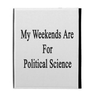 My Weekends Are For Political Science iPad Folio Cases