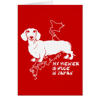 my weiner is huge in japan card