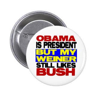 My Weiner Still Likes Bush Pin