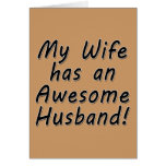 My Wife has an Awesome Husband Greeting Cards