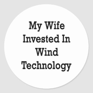 My Wife Invested In Wind Technology Round Sticker