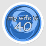 My Wife Is 40 Round Stickers