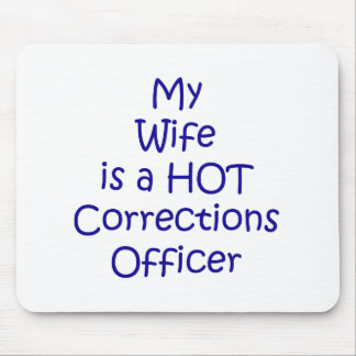 My wife is a hot corrections officer mouse pad