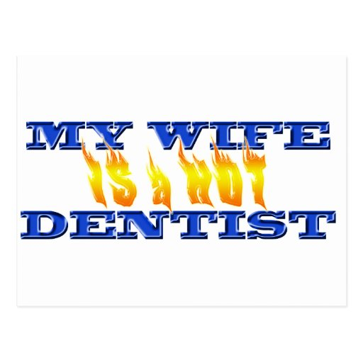 My Wife Is A Hot Dentist Postcards