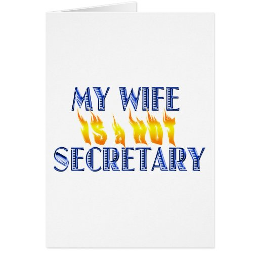MY WIFE IS A HOT SECRETARY GREETING CARD