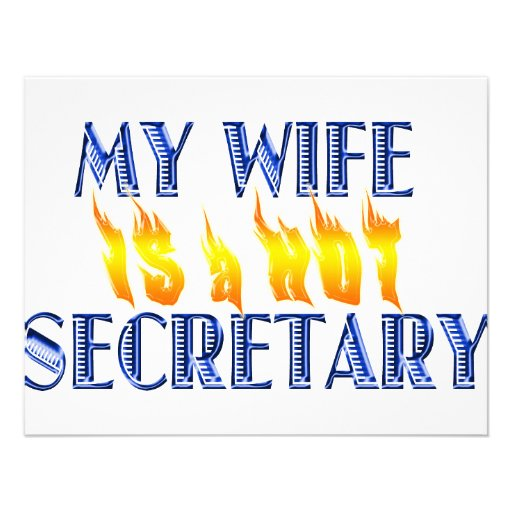 MY WIFE IS A HOT SECRETARY PERSONALIZED INVITES