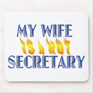MY WIFE IS A HOT SECRETARY MOUSE MAT