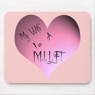 My Wife Is A M.I.L.F. Mouse Pad