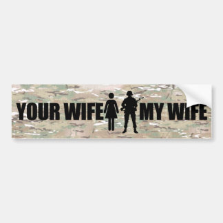 My Wife is in the MIlitary Car Bumper Sticker