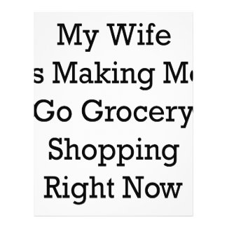 My Wife Is Making Me Go Grocery Shopping Right Now Full Color Flyer