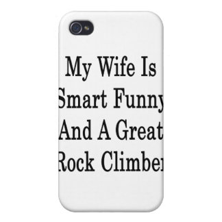 My Wife Is Smart Funny And A Great Rock Climber iPhone 4 Cases
