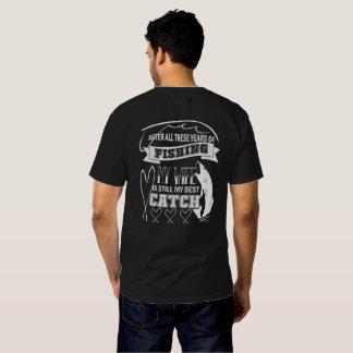 My wife is still my best catch t-shirts
