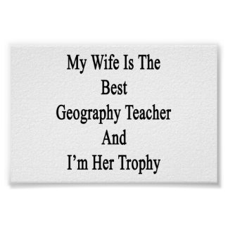 My Wife Is The Best Geography Teacher And I'm Her Poster