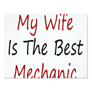 "My Wife Is The Best Mechanic 4.25"" X 5.5"" Invitation Card"