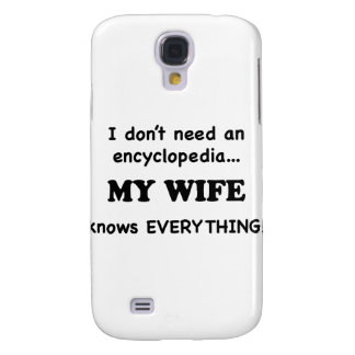 My Wife Knows Everything Samsung Galaxy S4 Cases