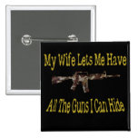 My Wife Lets Me Have Guns Buttons
