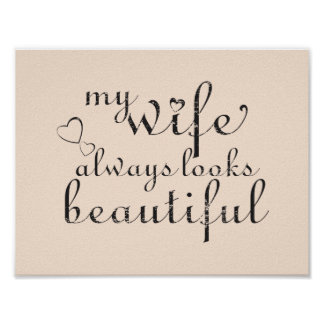 my wife looks always beautiful poster