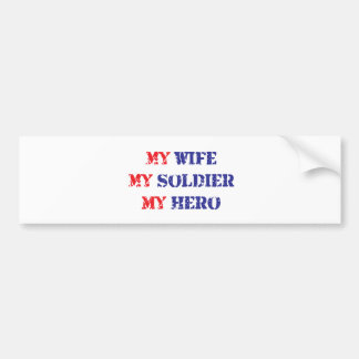My Wife, My Soldier, My Hero Bumper Stickers