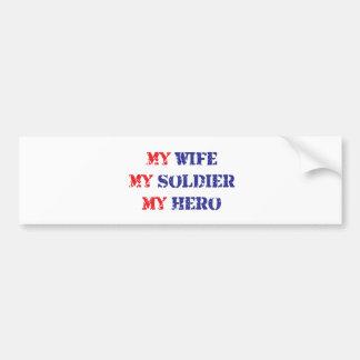 My Wife, My Soldier, My Hero Bumper Sticker