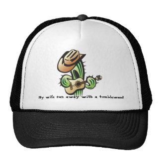 My Wife Ran Away With A Tumbleweed - Hat
