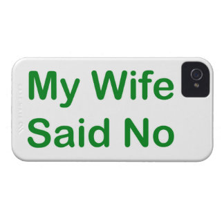 My Wife Said No In A Dark Green Font iPhone 4 Covers