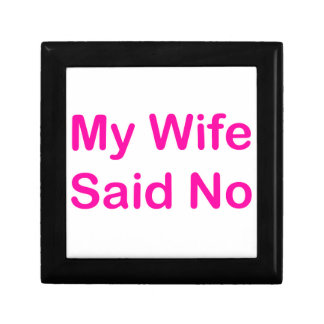 My Wife Said No In A Hot Pink Font Gift Box