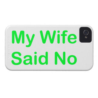 My Wife Said No In A Light Green Font Case-Mate iPhone 4 Cases
