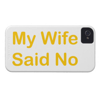 My Wife Said No In A Orange Font iPhone 4 Cover