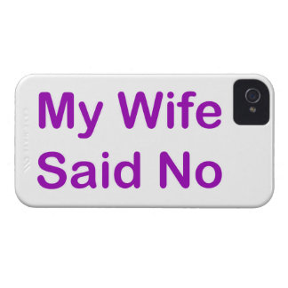My Wife Said No In A Purple Font iPhone 4 Cases