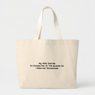 My Wife Told Me To Choose Her Or The Muscle Car I Jumbo Tote Bag