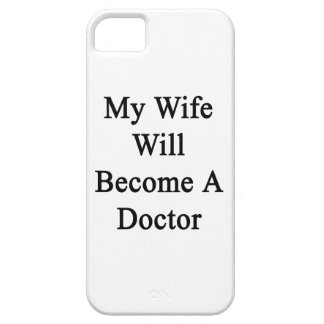 My Wife Will Become A Doctor iPhone 5 Cases