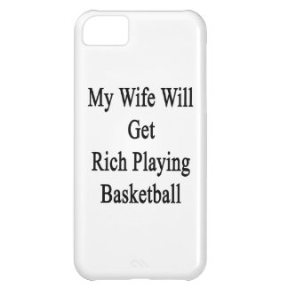 My Wife Will Get Rich Playing Basketball Case For iPhone 5C