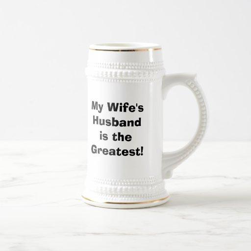 """MY WIFE'S HUSBAND IS THE GREATEST"" COFFEE MUGS"