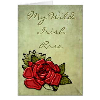 My Wild Irish Rose Greeting Card