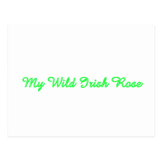 My Wild Irish Rose Postcard