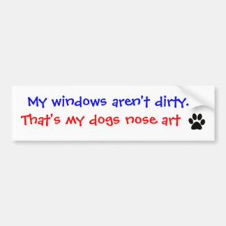 My windows aren t dirty Bumper sticker