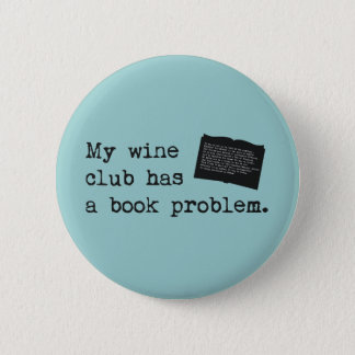 My Wine Club Has a Book Problem 6 Cm Round Badge