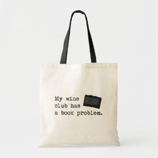 My Wine Club Has a Book Problem Budget Tote Bag