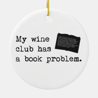My Wine Club Has a Book Problem Christmas Ornament
