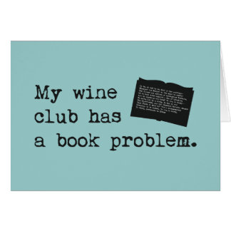 My Wine Club Has a Book Problem Greeting Card