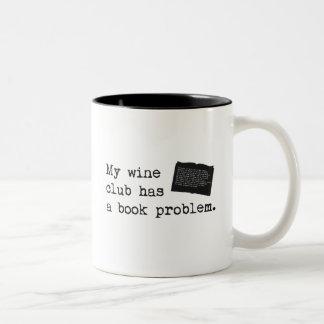 My Wine Club Has a Book Problem Two-Tone Coffee Mug