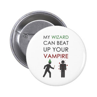 My Wizard Could Beat Up Your Vampire 6 Cm Round Badge