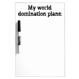 My world domination plans funny dry-erase board