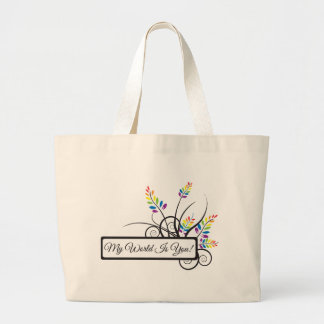 My World Is You! Large Tote Bag