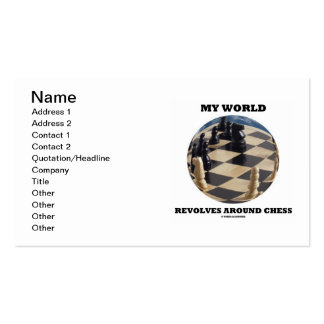 My World Revolves Around Chess (Chess Globe) Pack Of Standard Business Cards