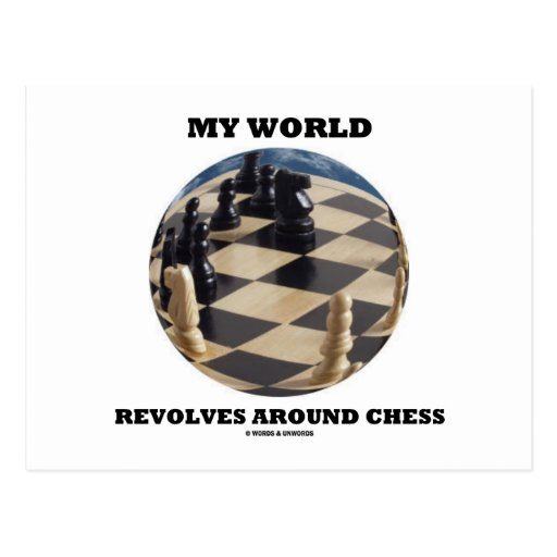 My World Revolves Around Chess (Chess Globe) Post Card