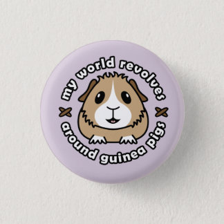 My World Revolves...Guinea Pig Button Badge